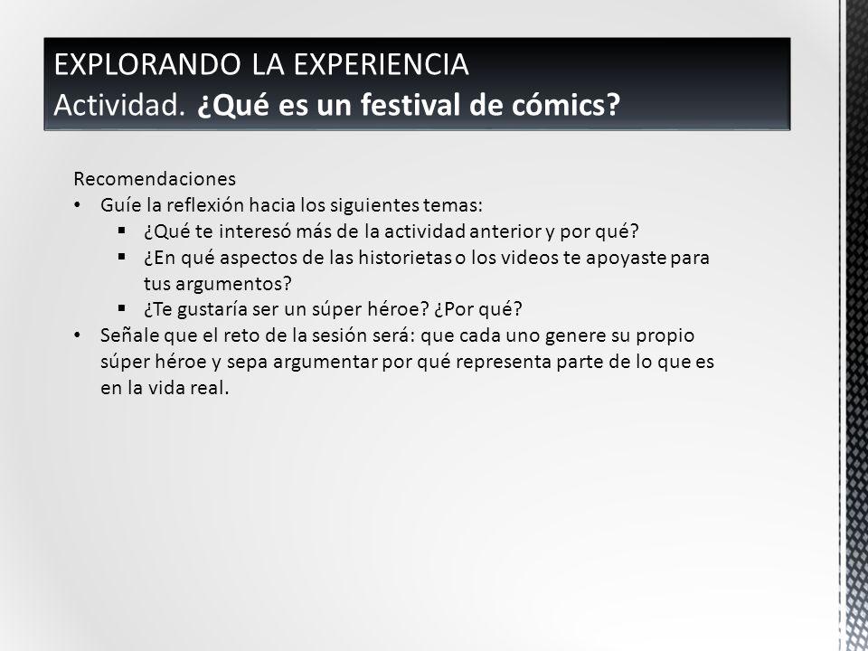 EXPLORANDO LA EXPERIENCIA Actividad.¿Qué es un festival de cómics.