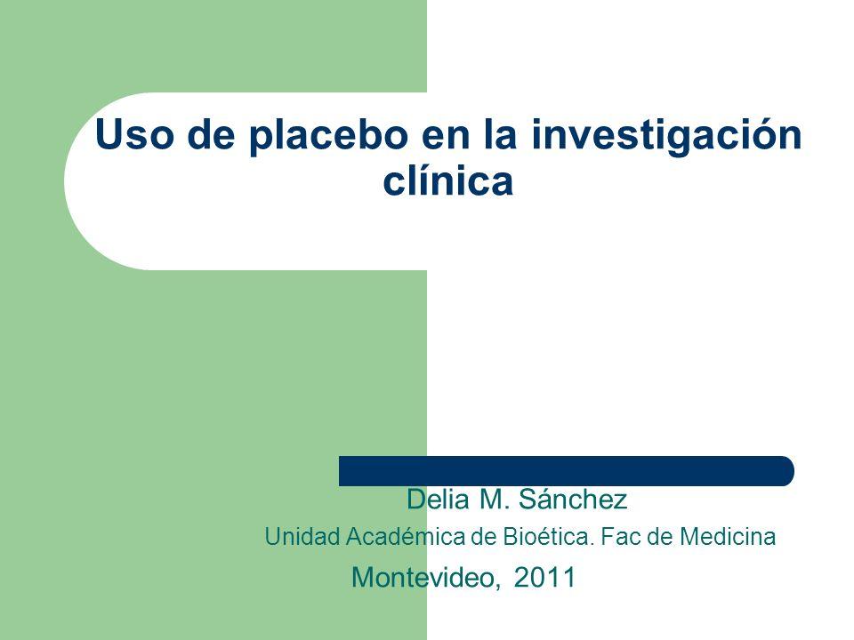 Uso de placebo en la investigación clínica Delia M.