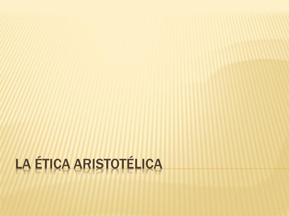 Obras: Gran Ética; Ética a Eudemo; Ética a Nicómaco.