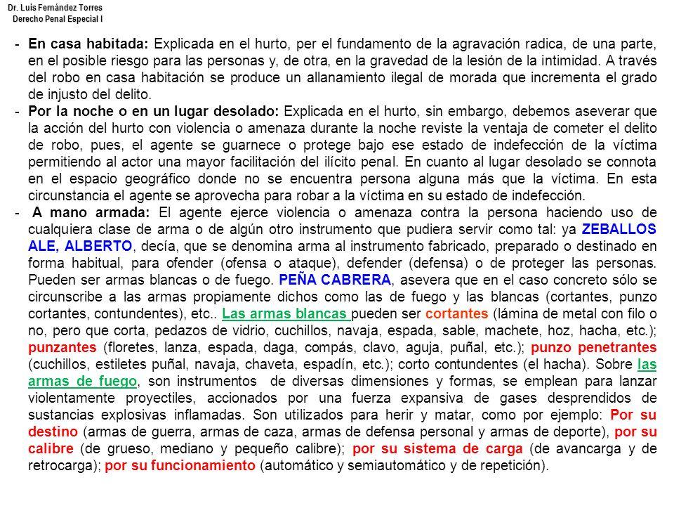 Dr. Luis Fernández Torres Derecho Penal Especial I -En casa habitada: Explicada en el hurto, per el fundamento de la agravación radica, de una parte,