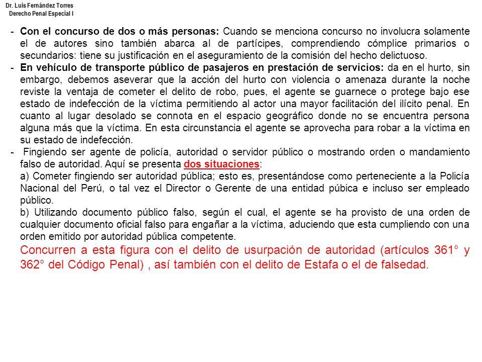 Dr. Luis Fernández Torres Derecho Penal Especial I -Con el concurso de dos o más personas: Cuando se menciona concurso no involucra solamente el de au