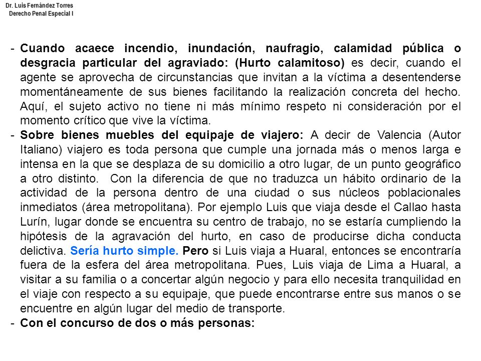 Dr. Luis Fernández Torres Derecho Penal Especial I -Cuando acaece incendio, inundación, naufragio, calamidad pública o desgracia particular del agravi