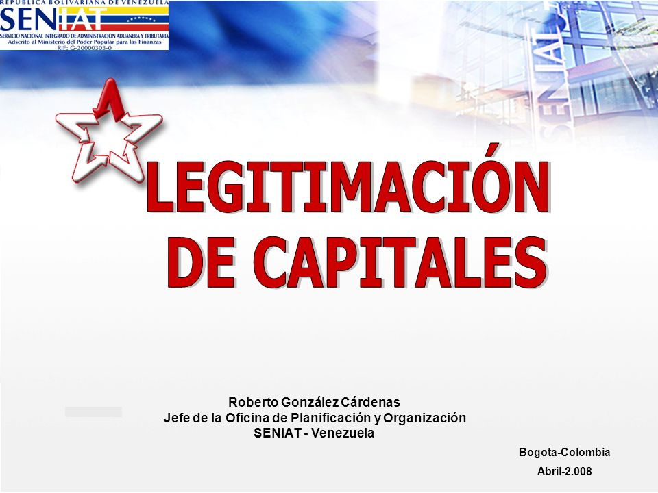 Roberto González Cárdenas Jefe de la Oficina de Planificación y Organización SENIAT - Venezuela Bogota-Colombia Abril-2.008