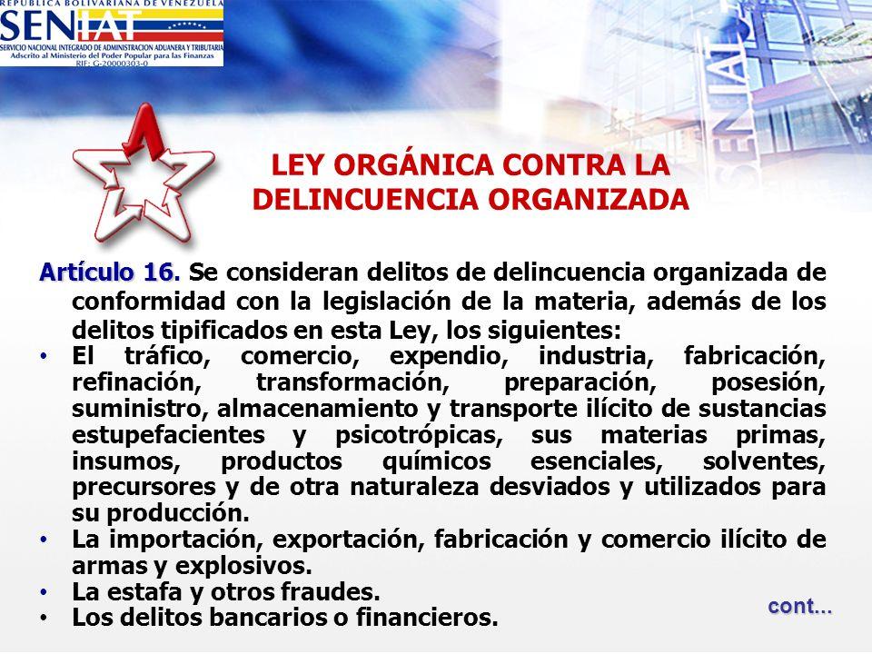 LEY ORGÁNICA CONTRA LA DELINCUENCIA ORGANIZADA Artículo 16 Artículo 16. Se consideran delitos de delincuencia organizada de conformidad con la legisla