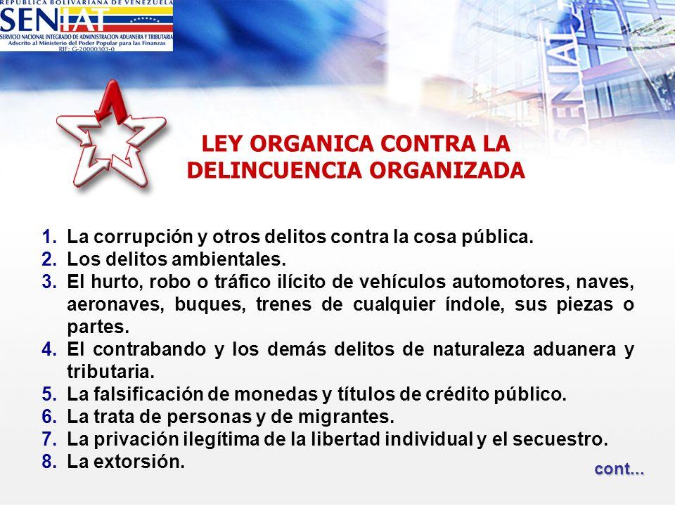 1.La corrupción y otros delitos contra la cosa pública. 2.Los delitos ambientales. 3.El hurto, robo o tráfico ilícito de vehículos automotores, naves,