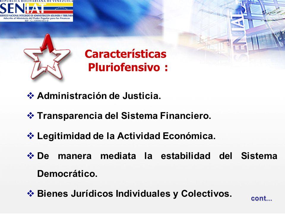 Administración de Justicia. Transparencia del Sistema Financiero. Legitimidad de la Actividad Económica. De manera mediata la estabilidad del Sistema
