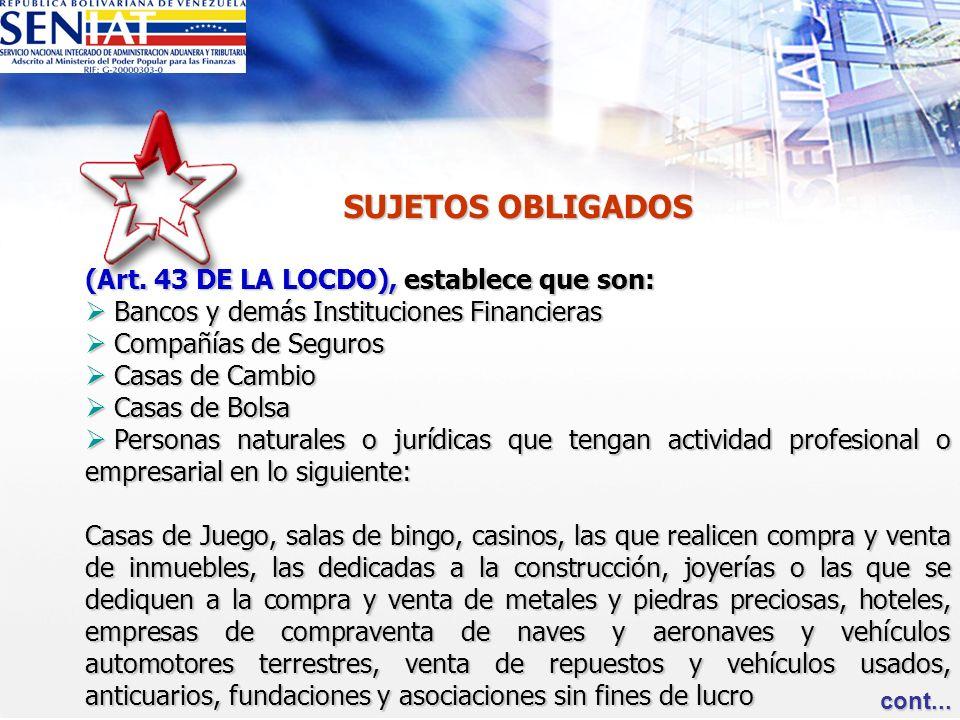 SUJETOS OBLIGADOS (Art. 43 DE LA LOCDO), establece que son: Bancos y demás Instituciones Financieras Bancos y demás Instituciones Financieras Compañía
