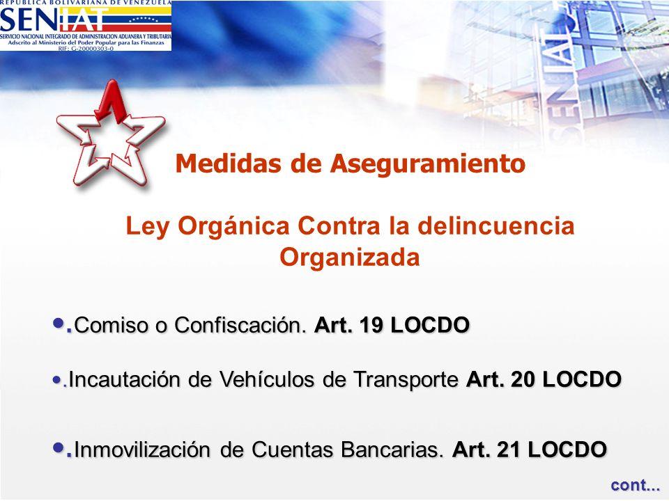 Medidas de Aseguramiento Ley Orgánica Contra la delincuencia Organizada. Comiso o Confiscación. Art. 19 LOCDO. Comiso o Confiscación. Art. 19 LOCDO.In