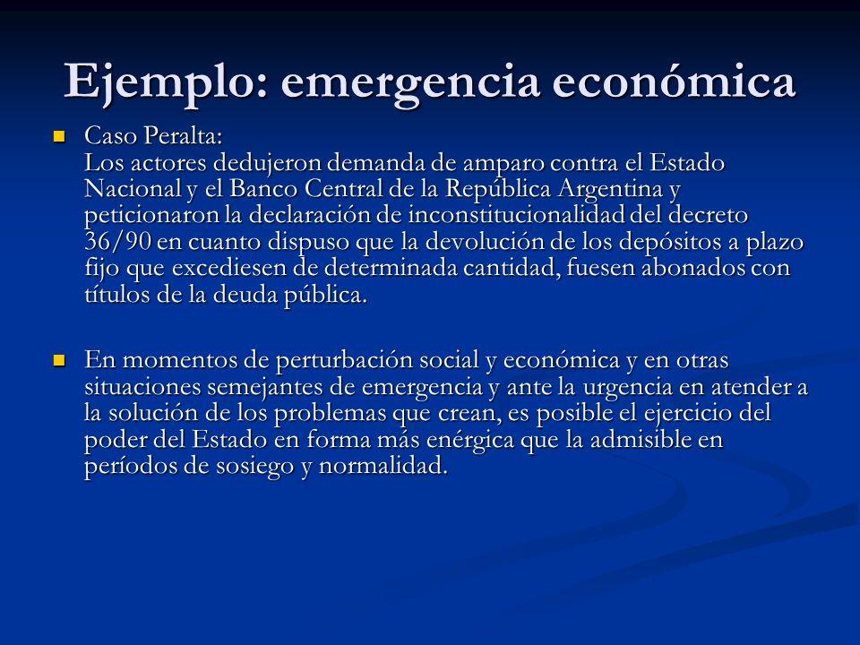 Ejemplo: emergencia económica Caso Peralta: Los actores dedujeron demanda de amparo contra el Estado Nacional y el Banco Central de la República Argen