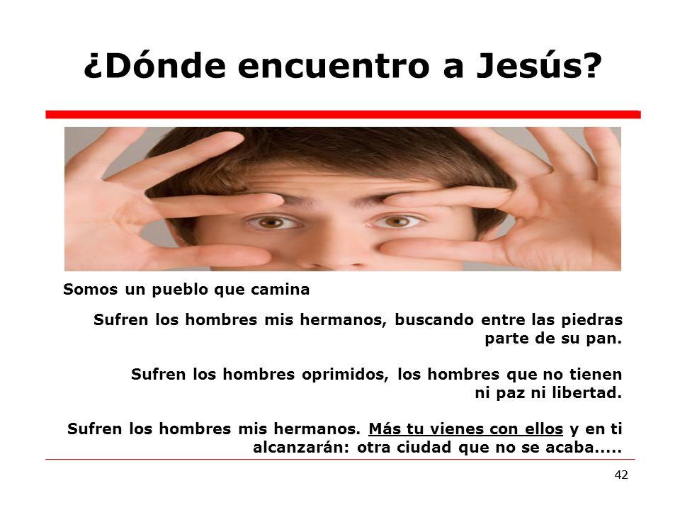 42 ¿Dónde encuentro a Jesús.