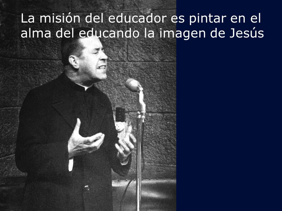 Él mismo como profesor les proponía a sus alumnos a Cristo, el mejor modelo a imitar.