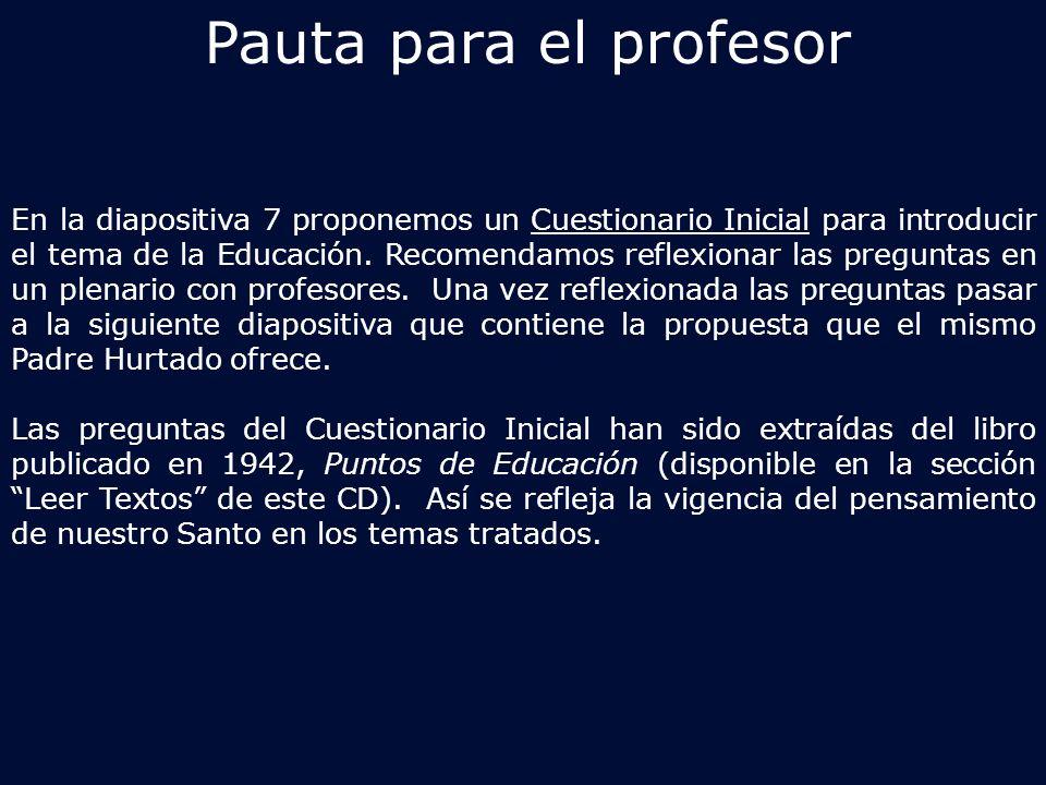 En la diapositiva 7 proponemos un Cuestionario Inicial para introducir el tema de la Educación.