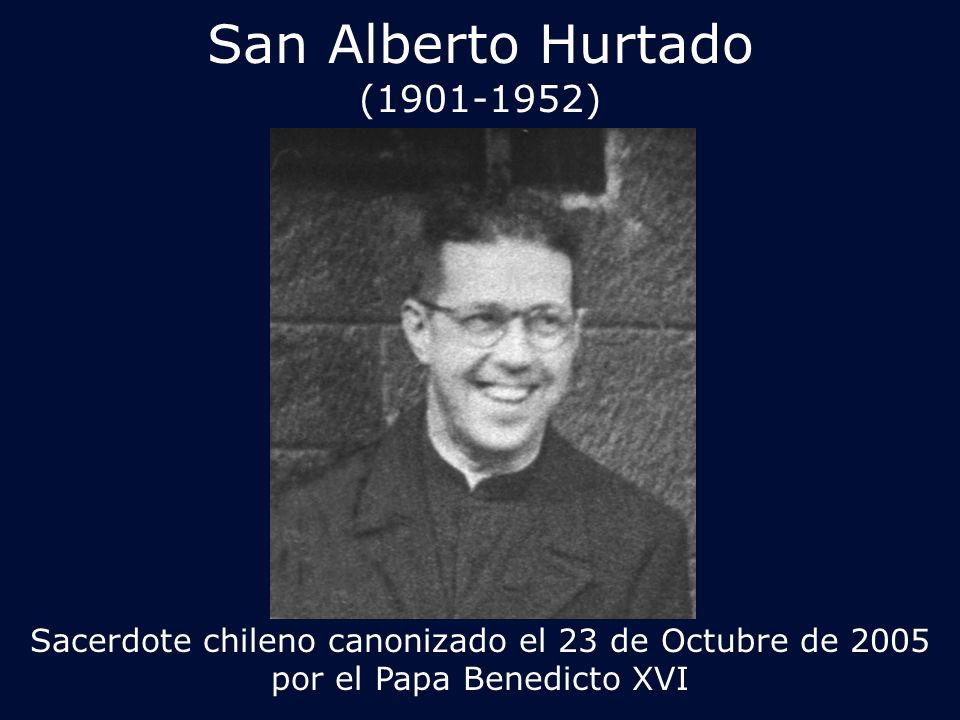 San Alberto Hurtado fue un sacerdote chileno, de la Compa ñí a de Jes ú s, que vivi ó en la 1 ª mitad del S.