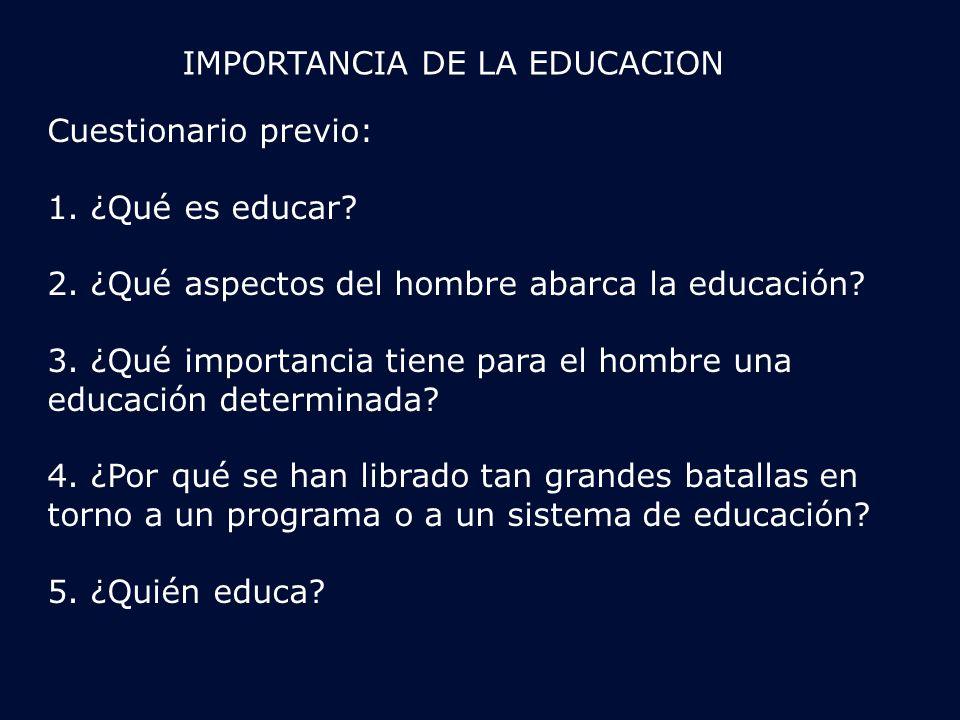 IMPORTANCIA DE LA EDUCACION Cuestionario previo: 1.