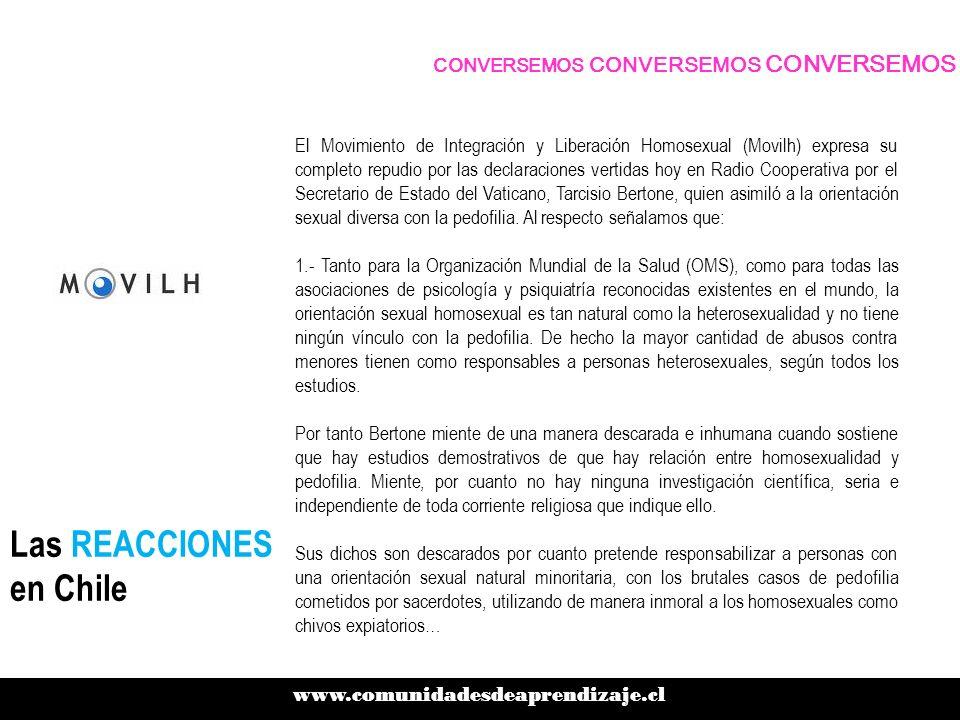 Las REACCIONES en Chile El Movimiento de Integración y Liberación Homosexual (Movilh) expresa su completo repudio por las declaraciones vertidas hoy e