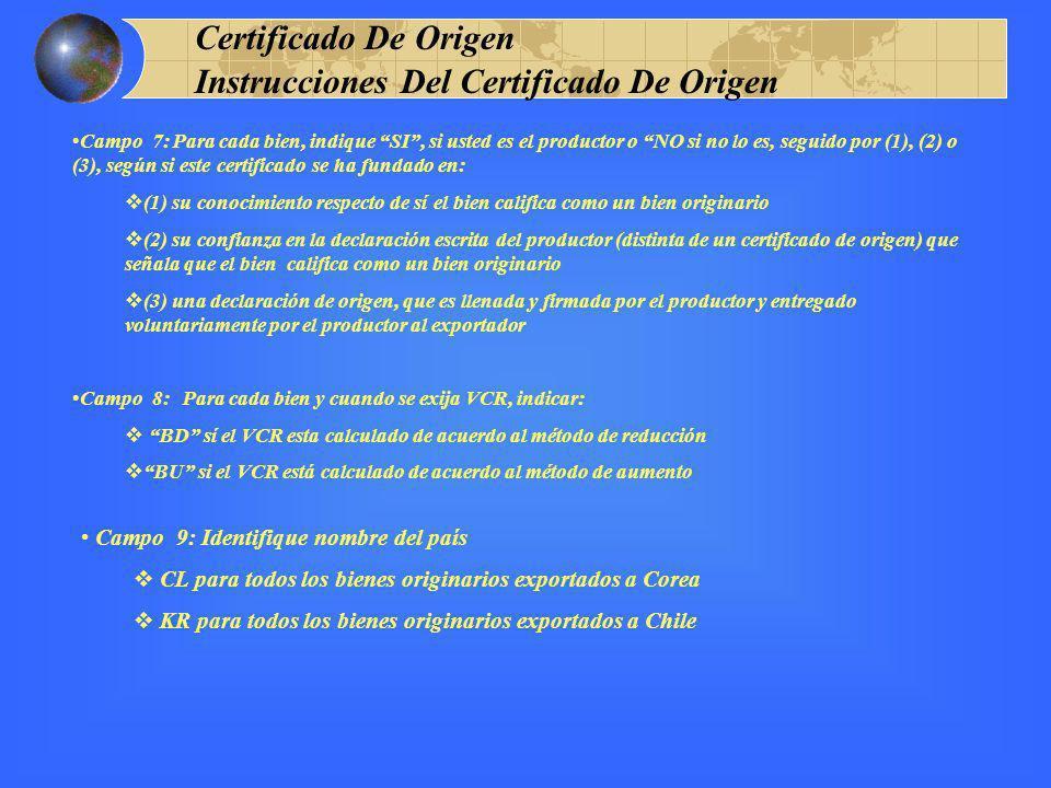 Campo 7: Para cada bien, indique SI, si usted es el productor o NO si no lo es, seguido por (1), (2) o (3), según si este certificado se ha fundado en
