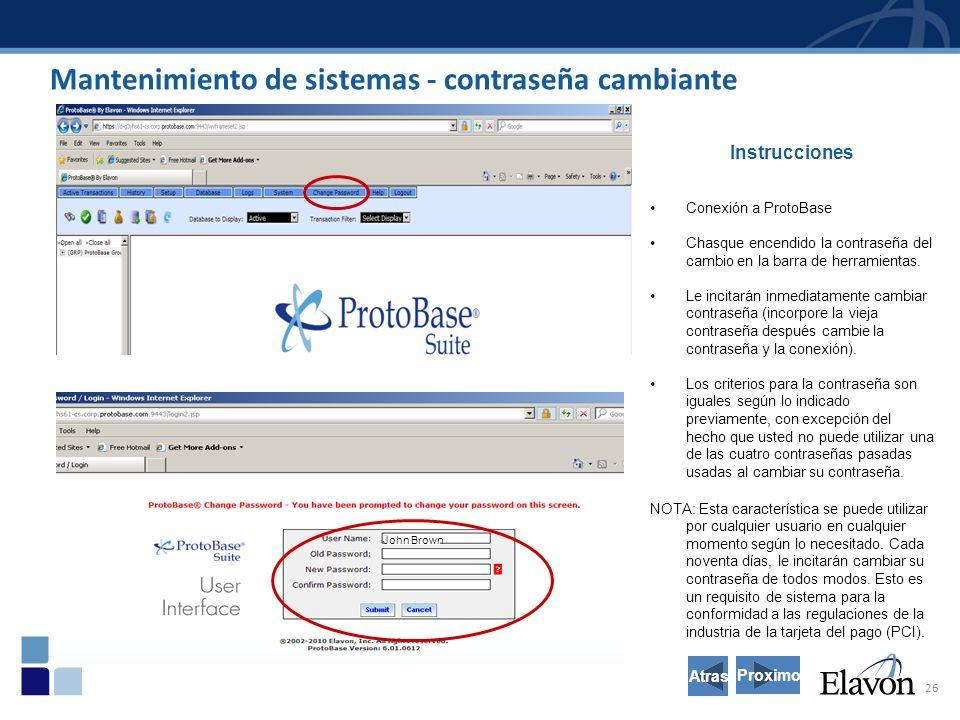 26 Mantenimiento de sistemas - contraseña cambiante Instrucciones Conexión a ProtoBase Chasque encendido la contraseña del cambio en la barra de herramientas.