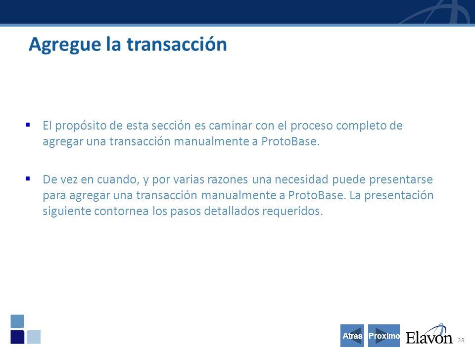 28 Agregue la transacción El propósito de esta sección es caminar con el proceso completo de agregar una transacción manualmente a ProtoBase.