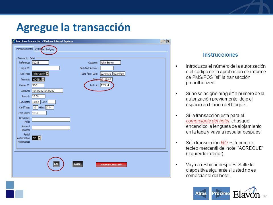 32 Instrucciones Introduzca el número de la autorización o el código de la aprobación de informe de PMS/POS si la transacción preauthorized.
