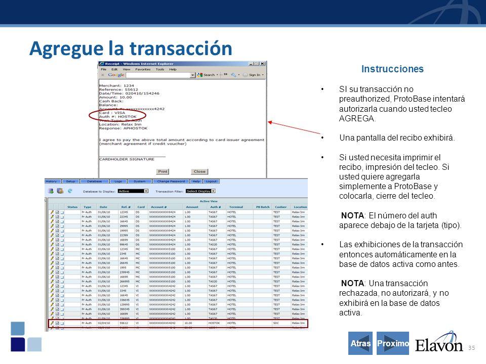 35 Instrucciones SI su transacción no preauthorized, ProtoBase intentará autorizarla cuando usted tecleo AGREGA.