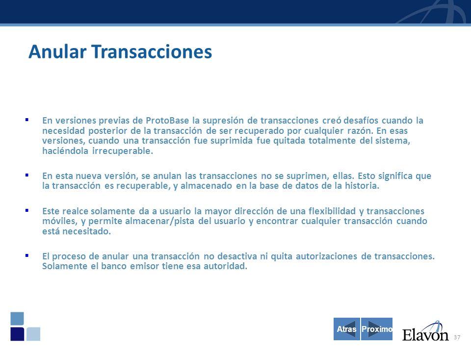 37 Anular Transacciones En versiones previas de ProtoBase la supresión de transacciones creó desafíos cuando la necesidad posterior de la transacción de ser recuperado por cualquier razón.