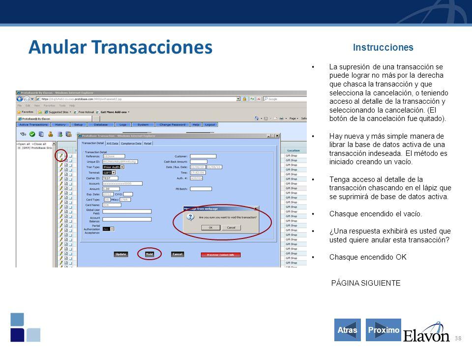 38 Anular Transacciones Instrucciones La supresión de una transacción se puede lograr no más por la derecha que chasca la transacción y que selecciona la cancelación, o teniendo acceso al detalle de la transacción y seleccionando la cancelación.