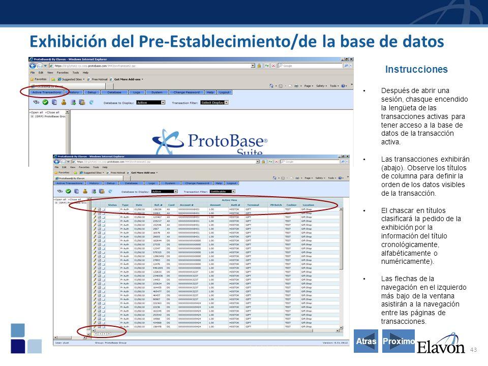 43 Exhibición del Pre-Establecimiento/de la base de datos Instrucciones Después de abrir una sesión, chasque encendido la lengüeta de las transacciones activas para tener acceso a la base de datos de la transacción activa.