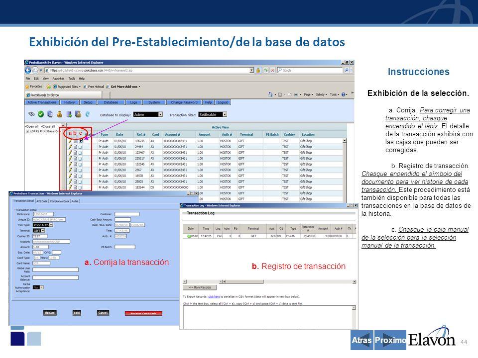 44 Exhibición del Pre-Establecimiento/de la base de datos Instrucciones Exhibición de la selección.
