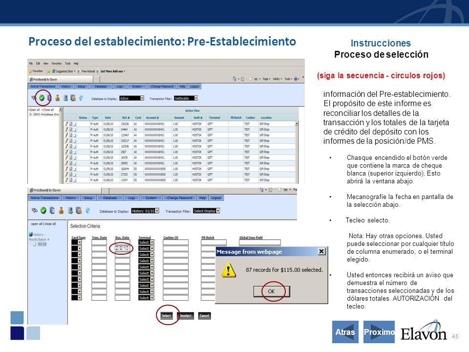 45 Proceso del establecimiento: Pre-Establecimiento Instrucciones Proceso de selección (siga la secuencia - círculos rojos) información del Pre-establecimiento.