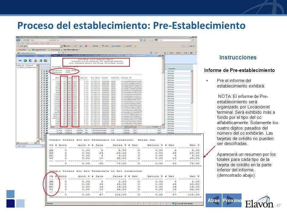 47 Instrucciones Informe de Pre-establecimiento Pre el informe del establecimiento exhibirá.