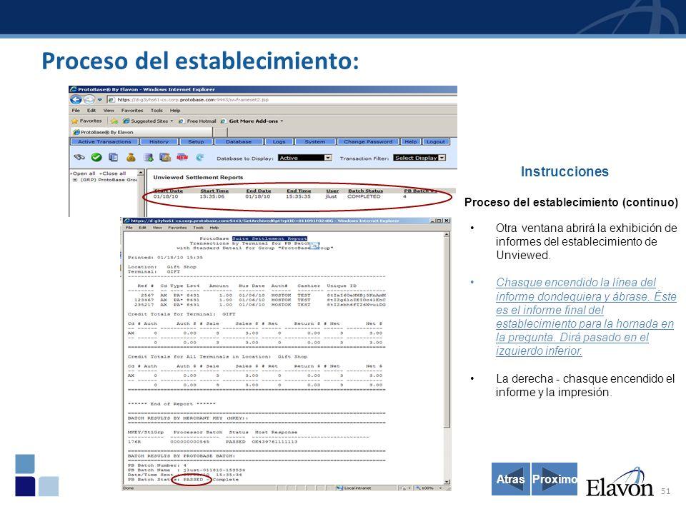 51 Instrucciones Proceso del establecimiento (continuo) Otra ventana abrirá la exhibición de informes del establecimiento de Unviewed.