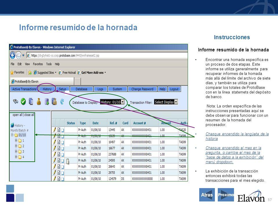 57 Instrucciones Informe resumido de la hornada Encontrar una hornada específica es un proceso de dos etapas.