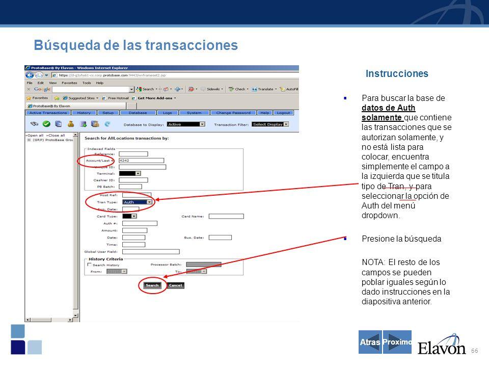 66 Instrucciones Para buscar la base de datos de Auth solamente que contiene las transacciones que se autorizan solamente, y no está lista para colocar, encuentra simplemente el campo a la izquierda que se titula tipo de Tran, y para seleccionar la opción de Auth del menú dropdown.