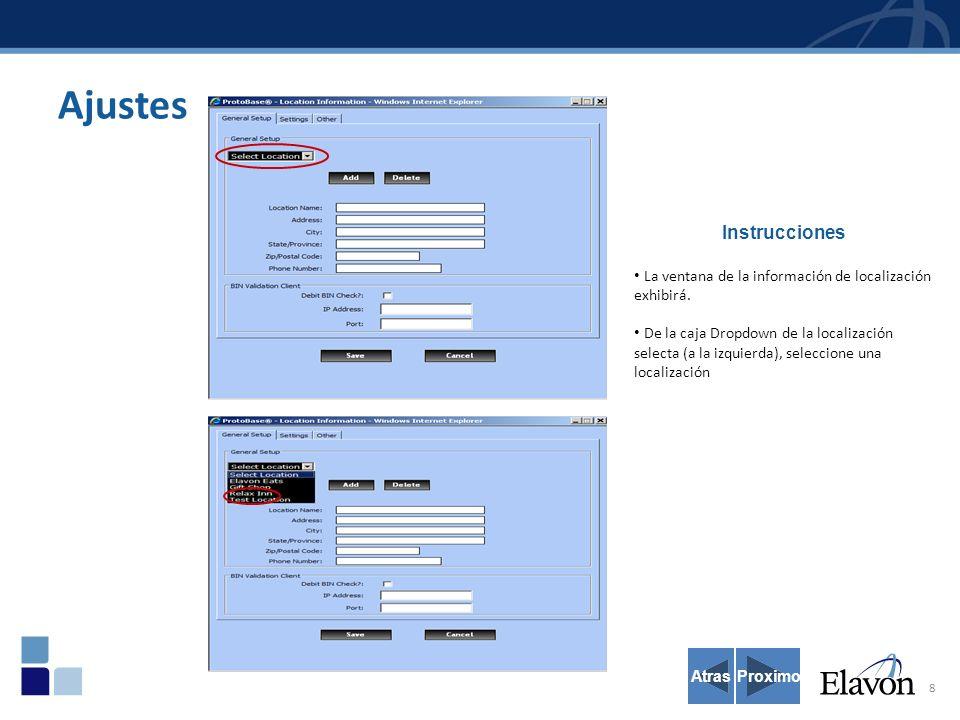 9 Ajustes Proximo ALL Atras Instrucciones Después de que la localización exhiba, seleccione la lengüeta de los ajustes en el izquierdo superior de la ventana.