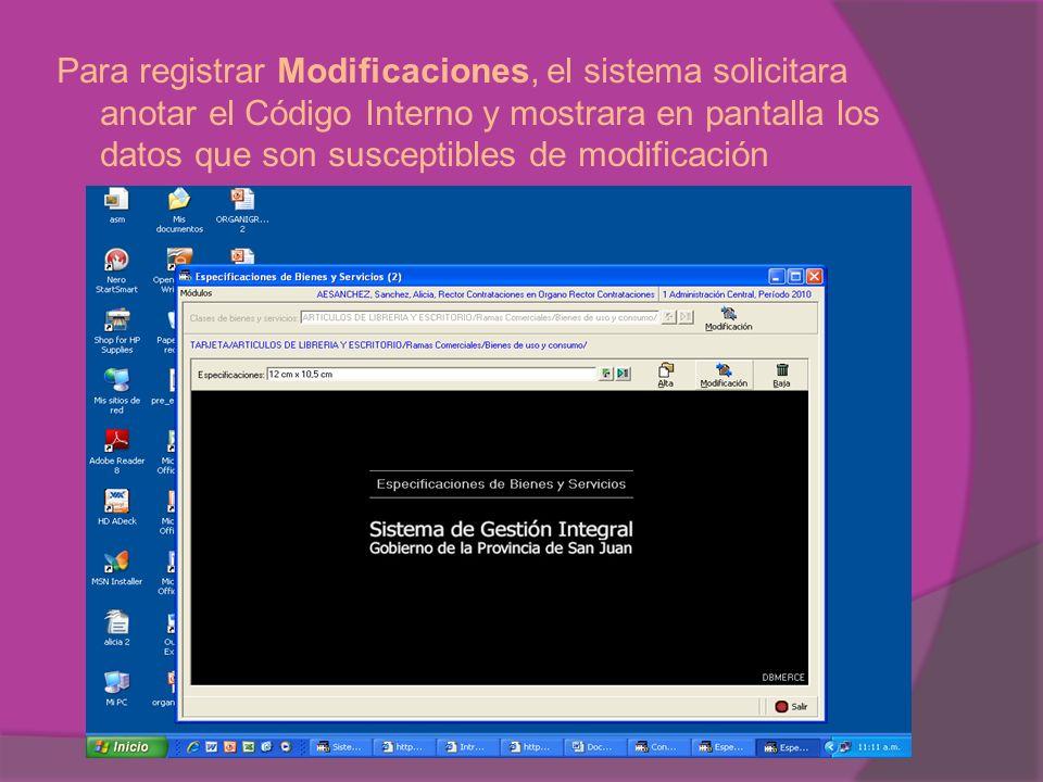 Para registrar Modificaciones, el sistema solicitara anotar el Código Interno y mostrara en pantalla los datos que son susceptibles de modificación