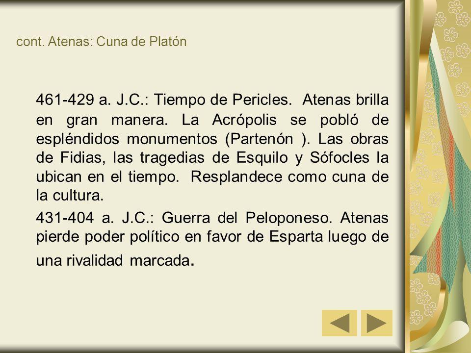 cont.Atenas: Cuna de Platón 461-429 a. J.C.: Tiempo de Pericles.