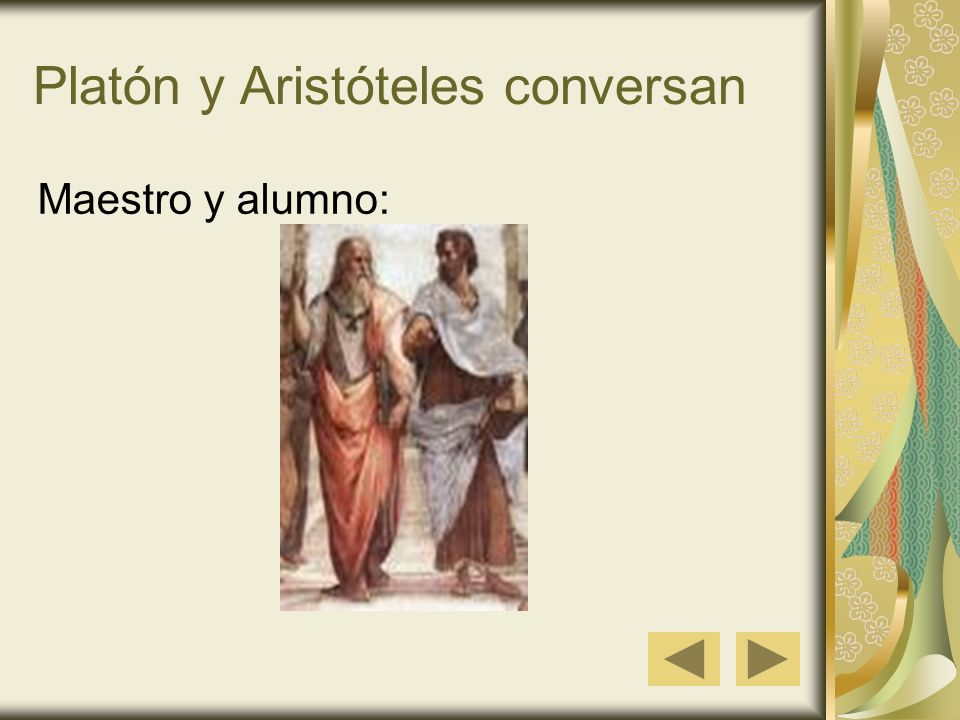 Platón y Aristóteles conversan Maestro y alumno: