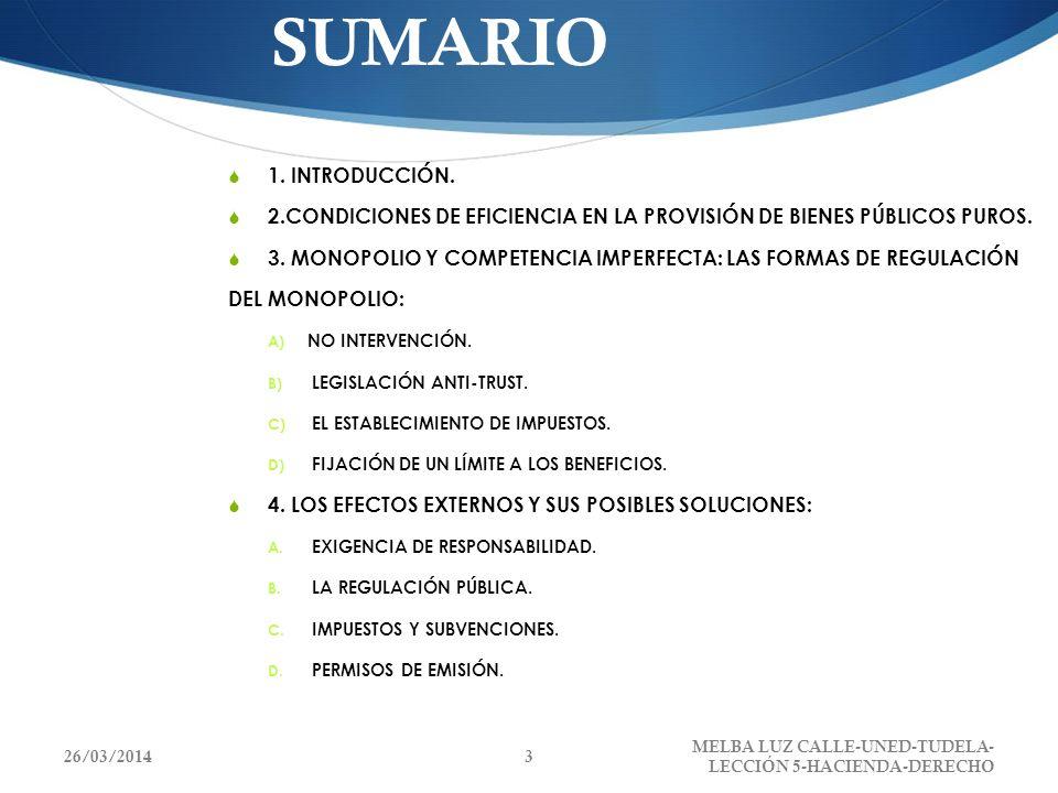 26/03/2014 MELBA LUZ CALLE-UNED-TUDELA- LECCIÓN 5-HACIENDA-DERECHO 3 SUMARIO 1. INTRODUCCIÓN. 2.CONDICIONES DE EFICIENCIA EN LA PROVISIÓN DE BIENES PÚ