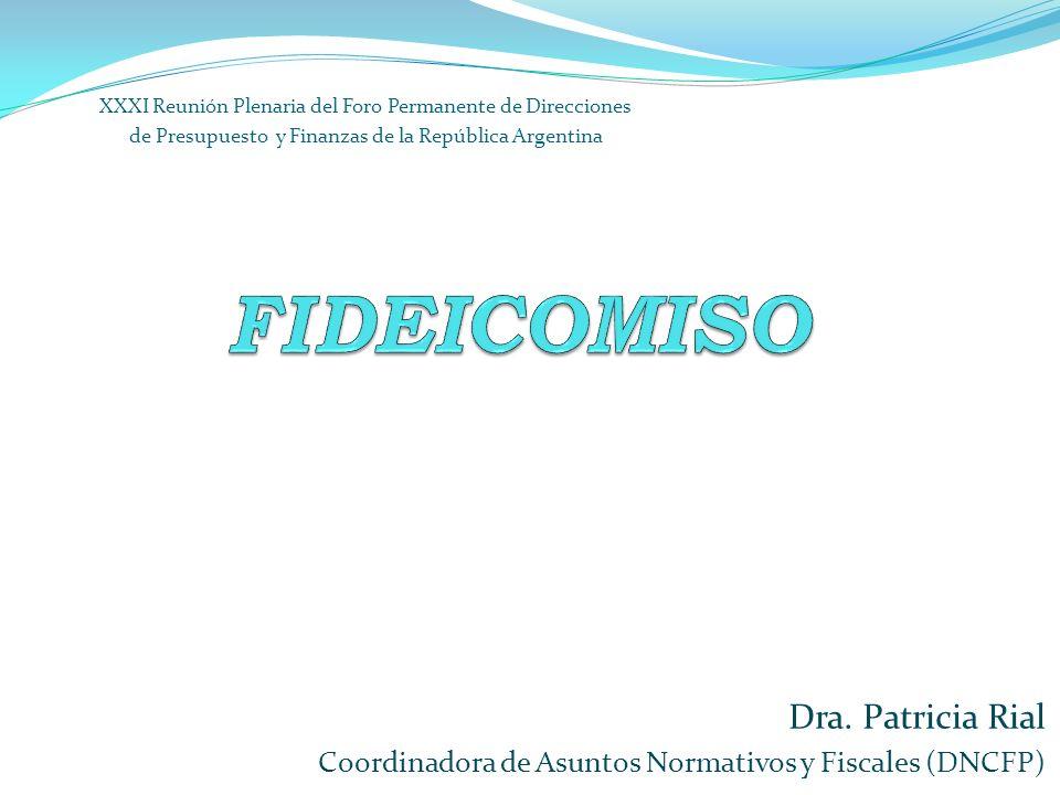 Dra. Patricia Rial Coordinadora de Asuntos Normativos y Fiscales (DNCFP) XXXI Reunión Plenaria del Foro Permanente de Direcciones de Presupuesto y Fin