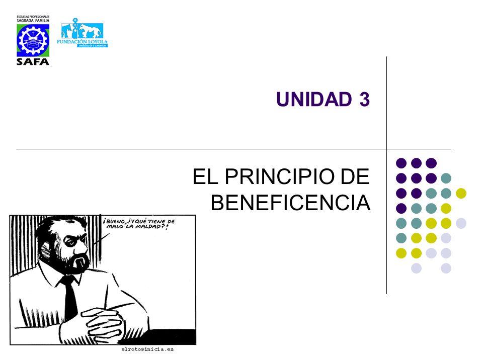 UNIDAD 3 EL PRINCIPIO DE BENEFICENCIA
