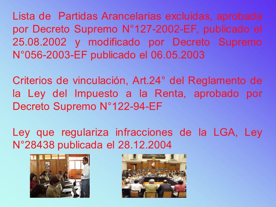 Lista de Partidas Arancelarias excluidas, aprobada por Decreto Supremo N°127-2002-EF, publicado el 25.08.2002 y modificado por Decreto Supremo N°056-2
