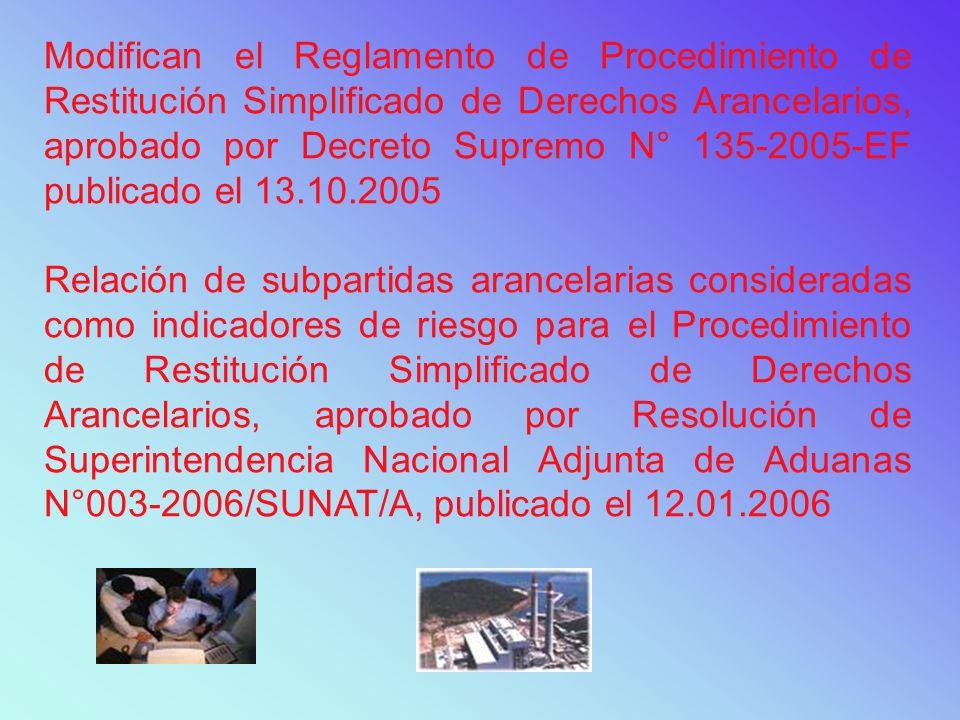 Modifican el Reglamento de Procedimiento de Restitución Simplificado de Derechos Arancelarios, aprobado por Decreto Supremo N° 135-2005-EF publicado e