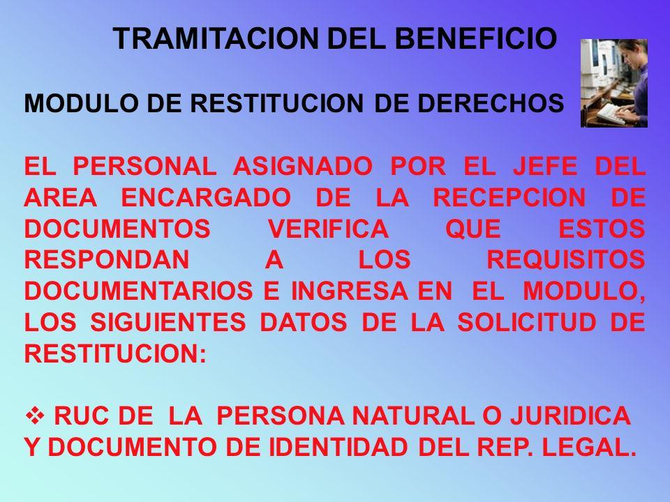 TRAMITACION DEL BENEFICIO MODULO DE RESTITUCION DE DERECHOS EL PERSONAL ASIGNADO POR EL JEFE DEL AREA ENCARGADO DE LA RECEPCION DE DOCUMENTOS VERIFICA