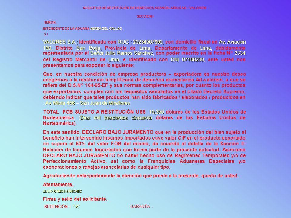 SOLICITUD DE RESTITUCIÓN DE DERECHOS ARANCELARIOS AD – VALOREM SECCION I SEÑOR. AEREA DEL CALLAO INTENDENTE DE LA ADUANA AEREA DEL CALLAO S.I. VALORES