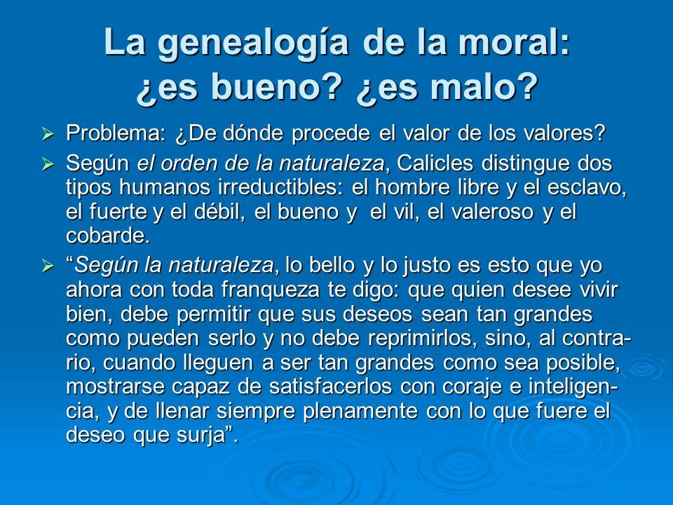 La genealogía de la moral: ¿es bueno.¿es malo.
