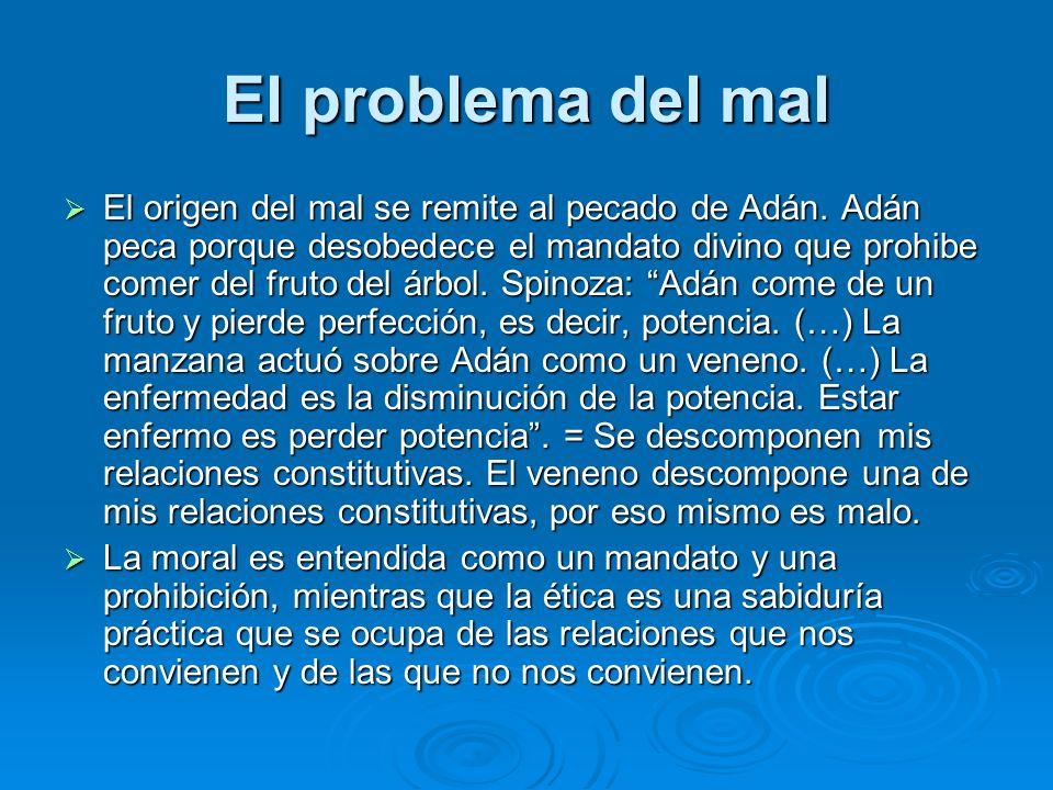 El problema del mal El origen del mal se remite al pecado de Adán.