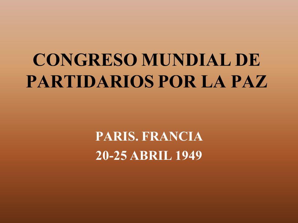 CONGRESO MUNDIAL DE PARTIDARIOS POR LA PAZ PARIS. FRANCIA 20-25 ABRIL 1949