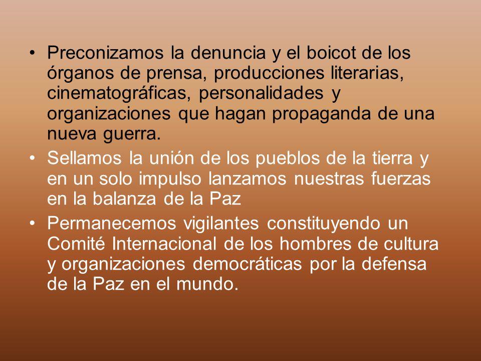 Preconizamos la denuncia y el boicot de los órganos de prensa, producciones literarias, cinematográficas, personalidades y organizaciones que hagan pr