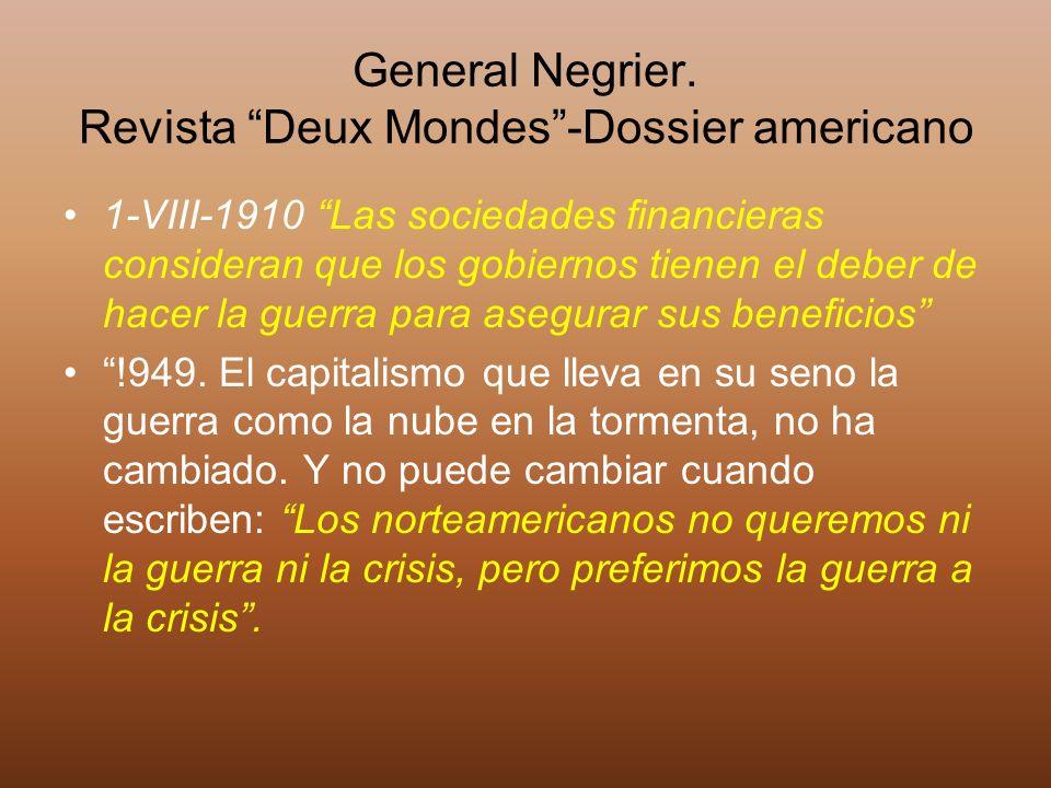 General Negrier. Revista Deux Mondes-Dossier americano 1-VIII-1910 Las sociedades financieras consideran que los gobiernos tienen el deber de hacer la