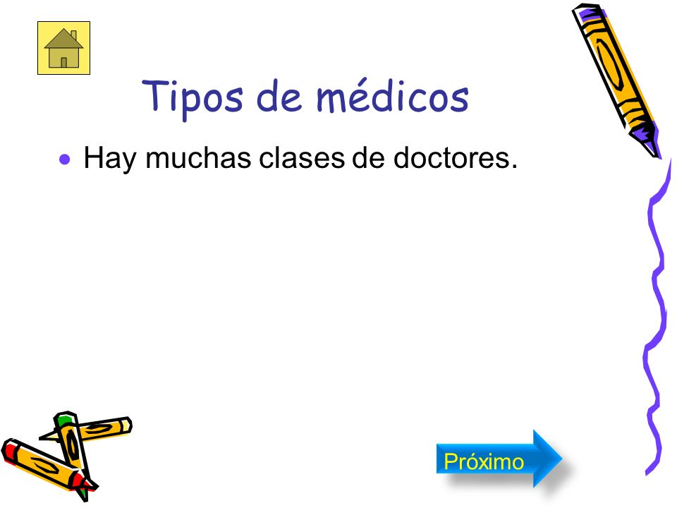 El Medico Es la persona que por profesión se dedica a la medicina. Próximo